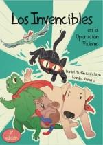 Los invencibles en la Operación Palomo. (2º Edición)