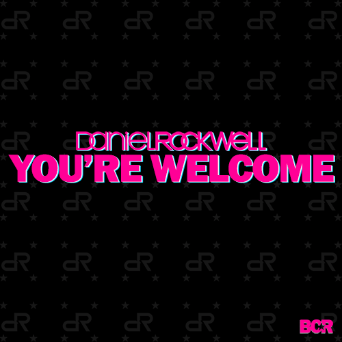 DANIEL ROCKWELL - YOURE WELCOME CD COVER 500