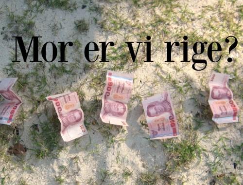 Mor er vi rige