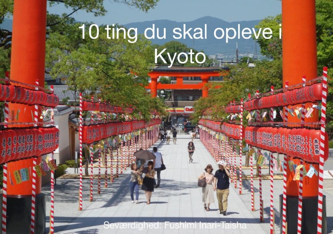 10 ting du skal opleve i Kyoto