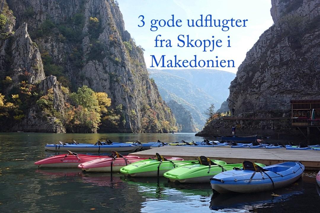 3 gode udflugter fra Skopje i Makedonien