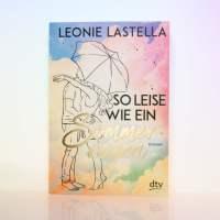 """[Rezension] Leonie Lastella """"So leise wie ein Sommerregen"""""""