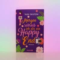 """[Rezension] Tash Skilton """"Morgen schreib ich dir ein Happy End"""""""