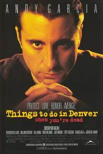 Film poster for Things To Do In Denver When You're Dead