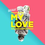 "Nieuwe single BEAUX - ""My Love"""