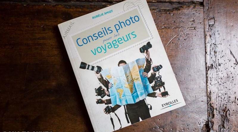 Livre: «Conseils photo pour les voyageurs» d'Aurélie Amiot
