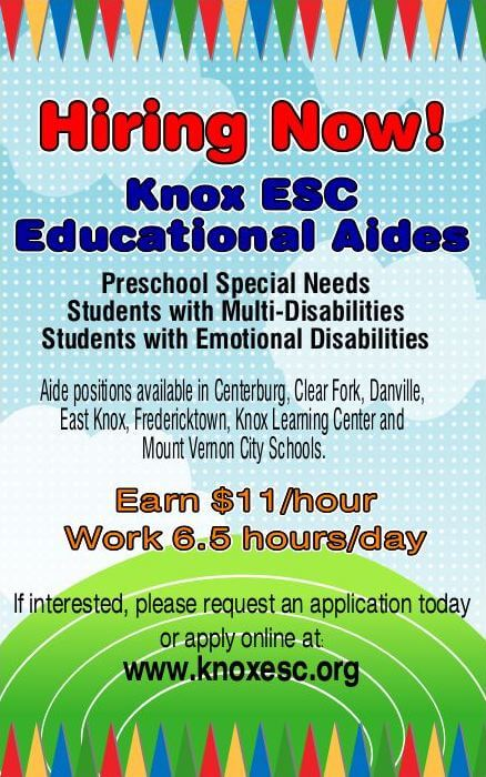 Knox ESC Educational Aides needed.  If interested apply online at https://www.knoxesc.org