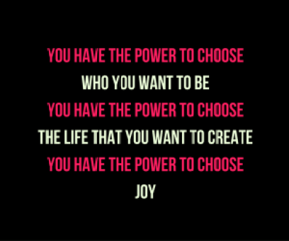 you-have-the-power-to-choose-joy-by-daphnekknows