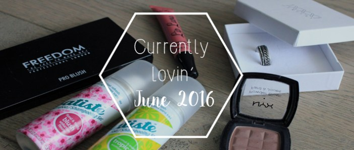 Currently Lovin' | June 2016