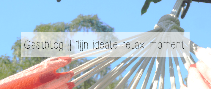 mijn ideale relax moment