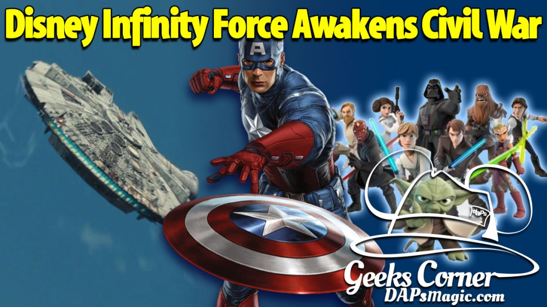Disney Infinity Force Awakens Civil War - Geeks Corner - Episode 448