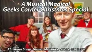 A Musical Magical Geeks Corner Christmas Special - Geeks Corner - Episode 412