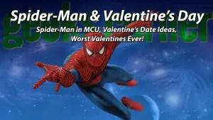 Spider-Man & Valentine's Day - Geeks Corner - Episode 419