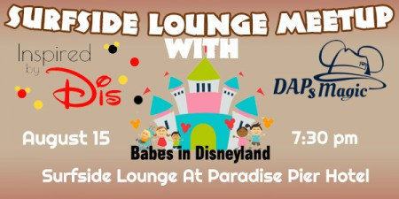 DAPs Magic, Babes in Disneyland, Inspired by Dis D23 Expo Meetup at Surfside Louge at Paradise Pier