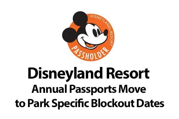 Disneyland Resort Annual Passports Move to Park Specific Blockout Dates