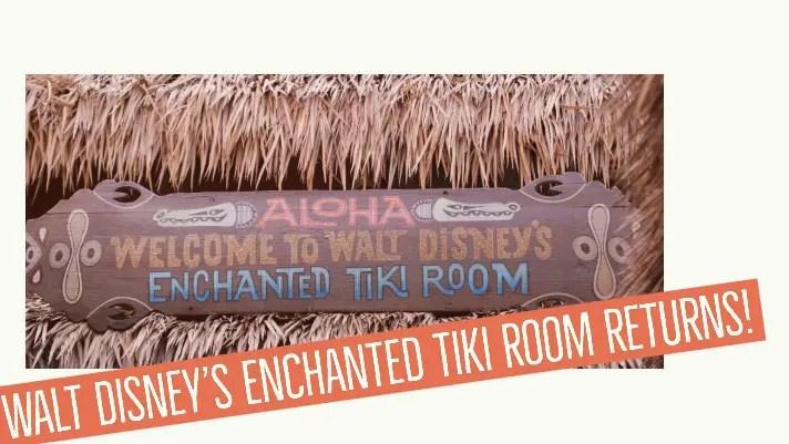 Walt Disney's Enchanted Tiki Room Returns
