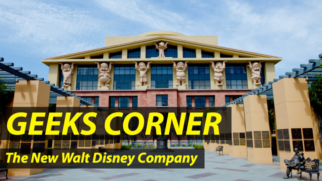 The New Walt Disney Company – GEEKS CORNER – Episode 925 (#443)