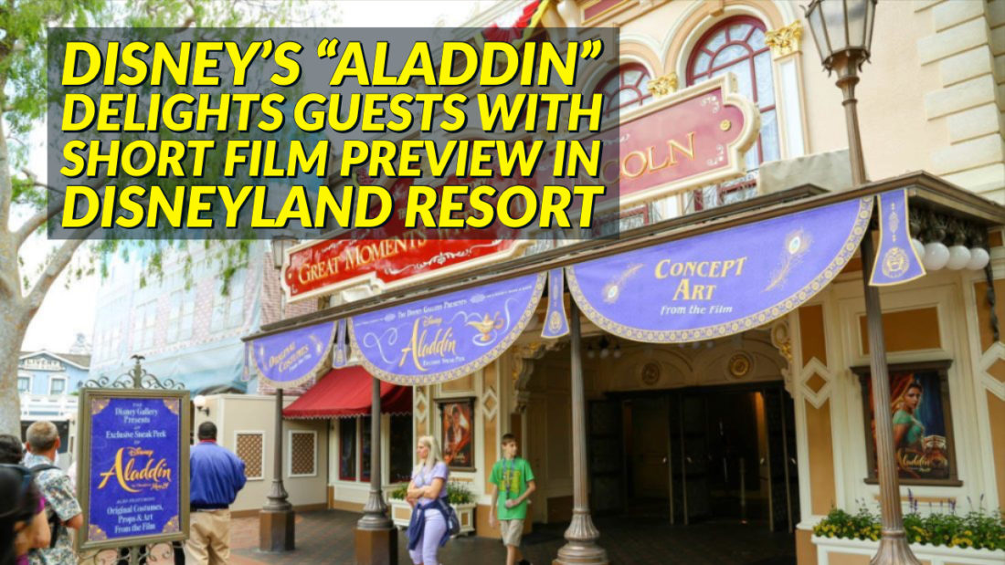 "Disney's ""Aladdin"" Delights Guests with Short Film Preview in Disneyland Resort"