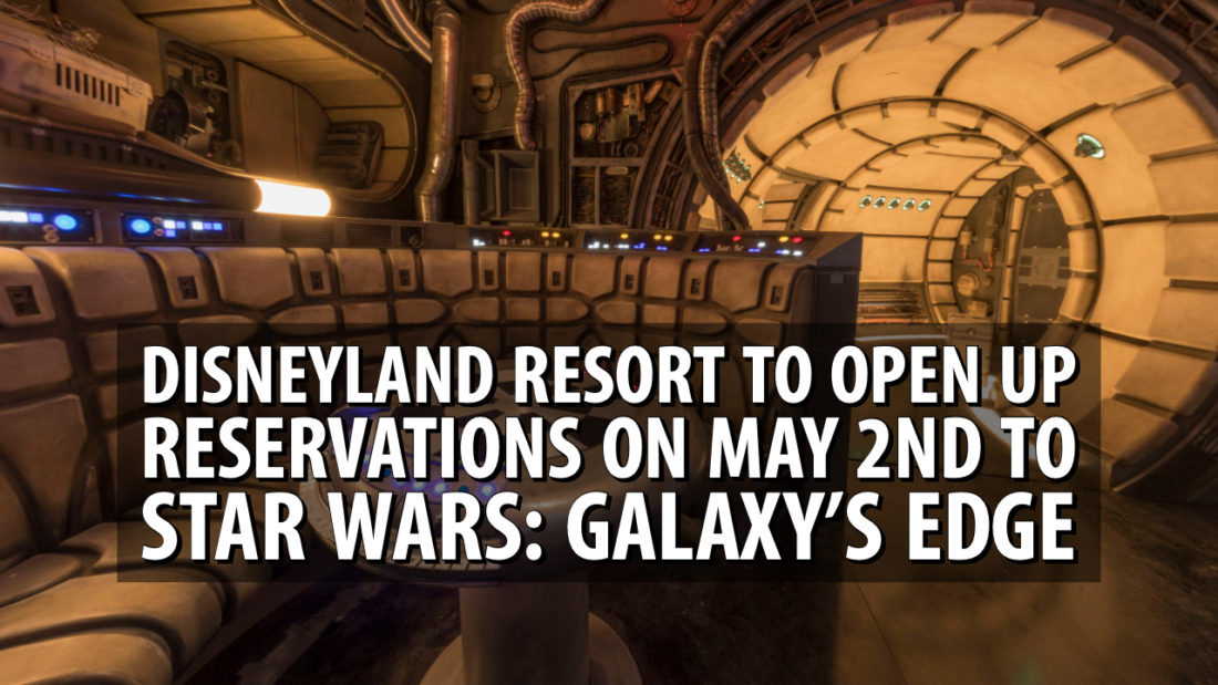 Disneyland Resort to Open Up Reservations to Star Wars: Galaxy's Edge on May 2nd