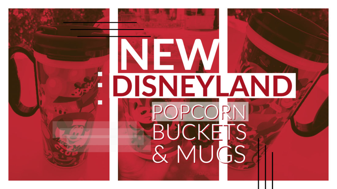 New Popcorn Bucket and Mug Celebrate Mickey at Disneyland Resort!