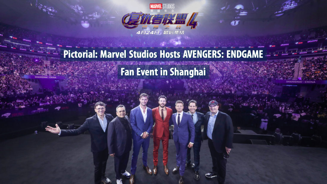 Pictorial: Marvel Studios Hosts AVENGERS: ENDGAME Fan Event in Shanghai