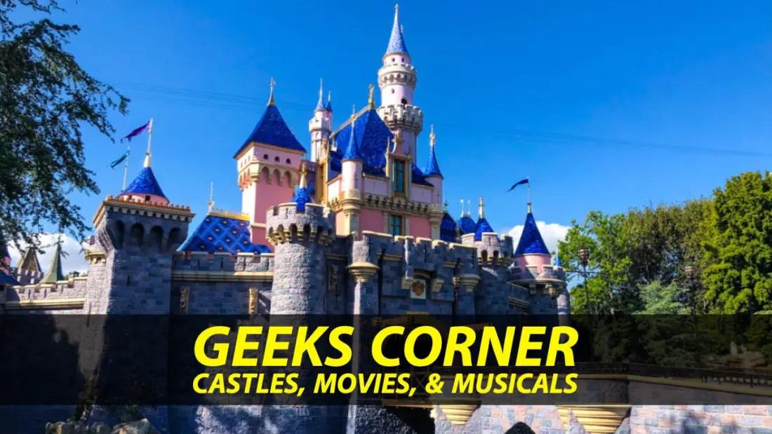 Castles, Movies, & Musicals – GEEKS CORNER – Episode 934 (#452)