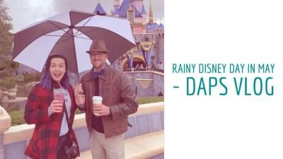 Rainy Disney Day in May - DAPS Vlog