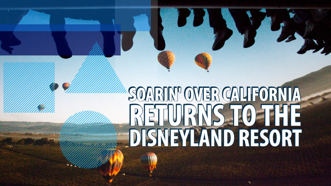 Soarin' Over California to Return to Disney California Adventure at the Disneyland Resort This June!