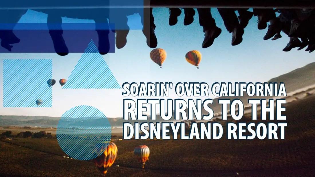 Soarin' Over California Returns to the Disneyland Resort