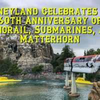 A Tale of Three Attractions: Disneyland Celebrates the 60th Anniversary of Monorail, Submarines, and Matterhorn