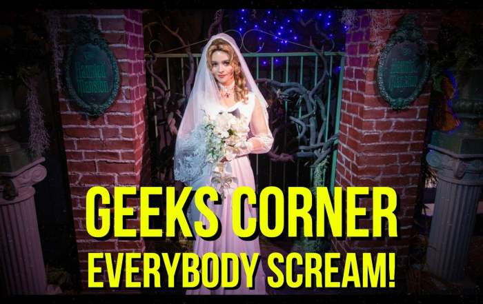 Everybody Scream! - GEEKS CORNER - Episode 950 (#468)
