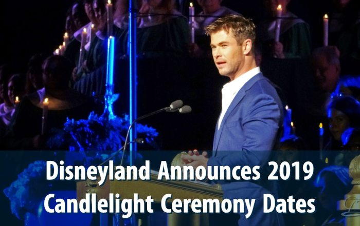 Disneyland Announces 2019 Candlelight Ceremony Dates