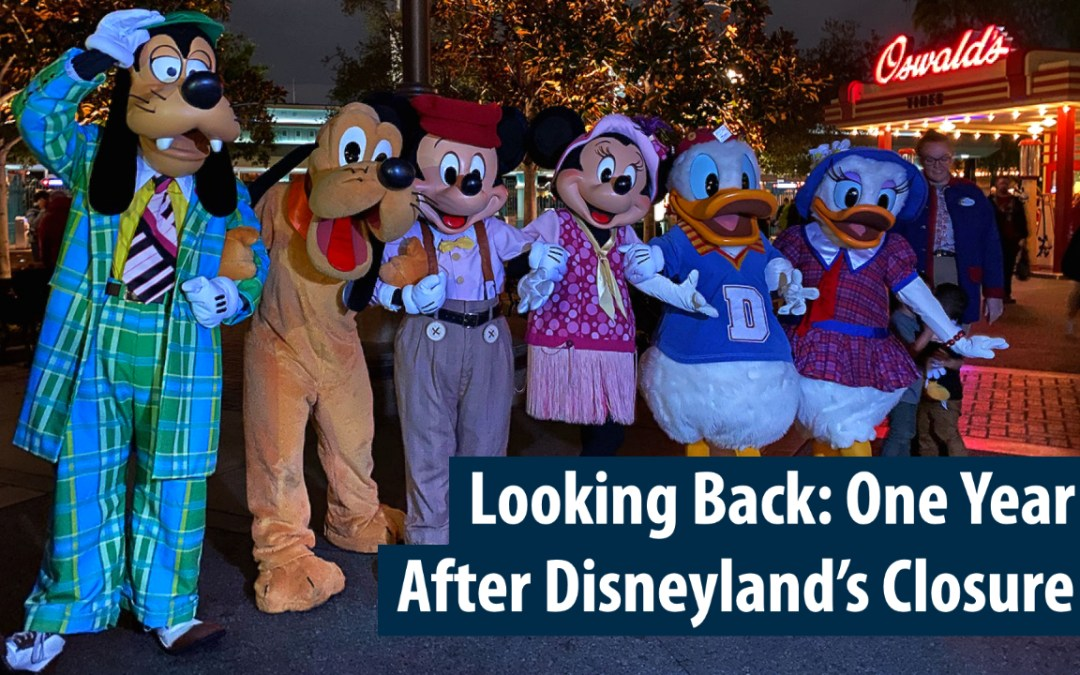 Looking Back: One Year After Disneyland's Closure