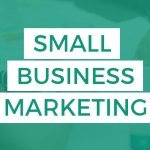 Money Saving Tips for Your Small Business Marketing