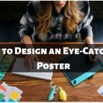 Tips to Design an Eye-Catching Poster