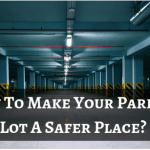 How To Make Your Parking Lot A Safer Place?