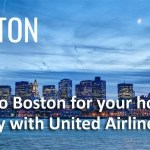 Are you Planning a trip to Boston for Your Holidays – Fly with United Airlines?