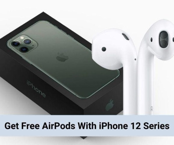 Free AirPods With iPhone 12 Series