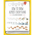 how-to-draw-almost-everything-an-illustrated-sourcebook