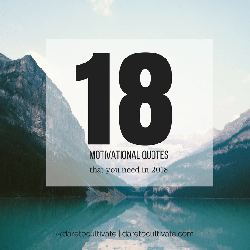 60 Daily Motivational Quotes You Need In 2060 Dare To Cultivate New Quotes 2018