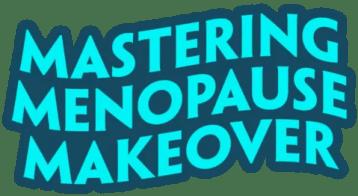 Mastering Menopause Makeover