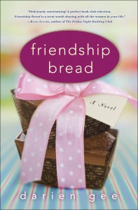 Friendship Bread A Novel by Darien Gee
