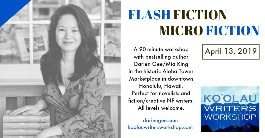 Flash Fiction Microfiction Workshop Announcement for Darien Gee, Ko'olau Writers Workshop