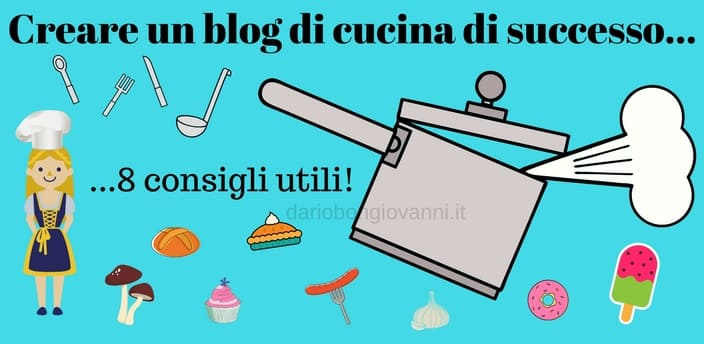 8 Consigli per Creare un Blog di Cucina di Successo | Dario Bongiovanni