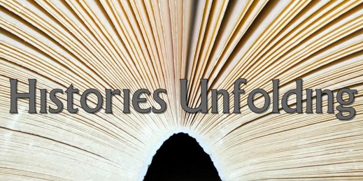 HISTORIES UNFOLDING, DARIUS JUNG, XINLISHI PRESS, AUTHOR, WRITER, PUBLISHER, YA, HISTORICAL FICTION, FANTASY, HORROR, DL JUNG