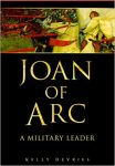JOAN OF ARC, MILITARY HISTORY, NON-FICTION BOOK, FEMALE HEROINE, FIGHTER