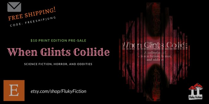 WHEN GLINTS COLLIDE, HORROR, SCIENCE FICTION, DARIUS JUNG, SHORT STORY, ANTHOLOGY
