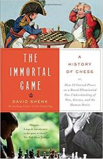 THE IMMORTAL GAME, DAVID SHENK, CHESS, HISTORY, BOOK