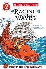 TALES OF THE TIME DRAGON, ROBERT NEUBECKER, RACING THE WAVES, HISTORY, BOOK, CHILDRENS, SAILING, EDUCATIONAL