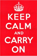 KEEP CALM AND CARRY ON, UK PROPAGANDA, ART, POSTER, HISTORY, WW2